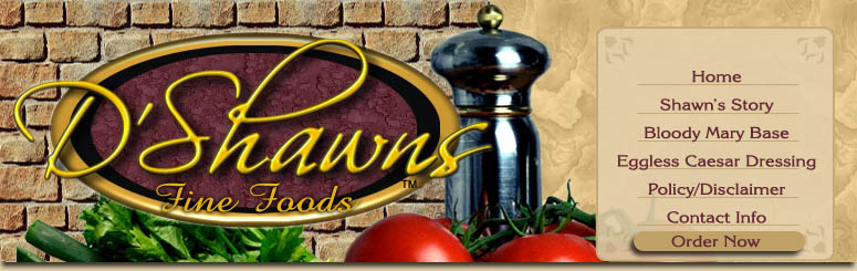 D'Shawns Fine Foods - Bloody Mary Base, Eggless Caesar Dressing, Gourmet Foods, Preservative Free, All Natural.